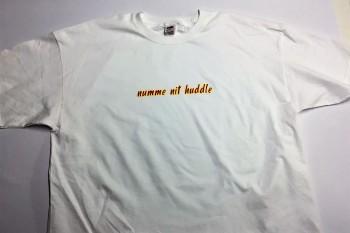 Qualitäts-Shirt Spruch Numme nit huddle